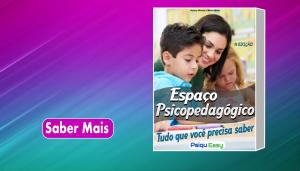 Guia Prático Espaço Psicopedagógico - Tudo que você precisa saber