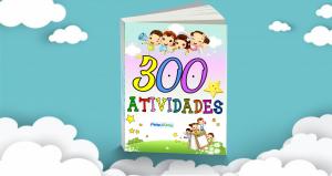 Apostila com 300 Atividades para Educação Infantil