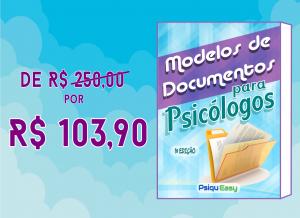 Apostila com mais de 70 Modelos de Documentos para Psicólogos. De R$250,00 por R$103,90.