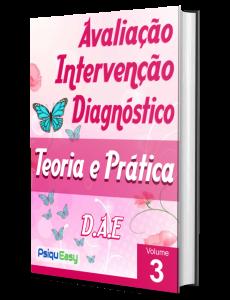 Teoria e Prática - Avaliação, Intervenção e Diagnóstico - Vol. 03
