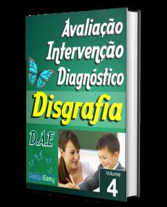 Disgrafia - Avaliação, Intervenção e Diagnóstico - Vol. 04