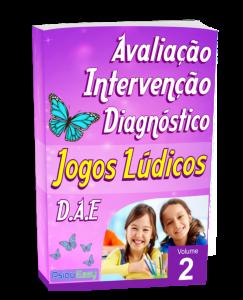 Jogos Lúdicos/DAE - Avaliação, Intervenção e Diagnóstico - Vol. 02