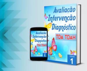 TDA / TDAH – Avaliação, Intervenção e Diagnóstico – Vol. 01
