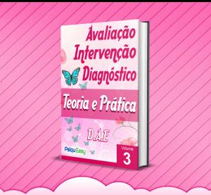 Teoria e Prática/DAE - Avaliação, Intervenção & Diagnóstico - Vol. 03