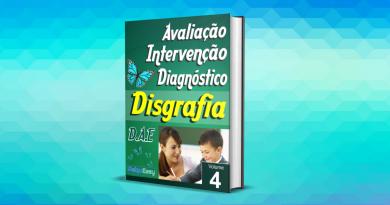 Disgrafia – Avaliação, Intervenção e Diagnóstico – Vol 04