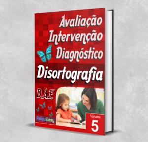 Disortografia - Avaliação, Intervenção e Diagnóstico - Vol 05