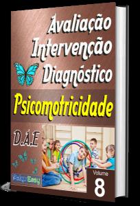 Psicomotricidade – Avaliação, Intervenção e Diagnóstico – Vol. 08