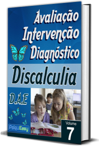 Discalculia – Avaliação, Intervenção e Diagnóstico – Vol. 07