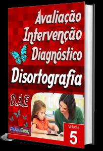Disortografia – Avaliação, Intervenção e Diagnóstico – Vol 05