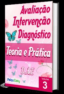 Teoria e Prática DAE – Avaliação, Intervenção & Diagnóstico – Vol. 03