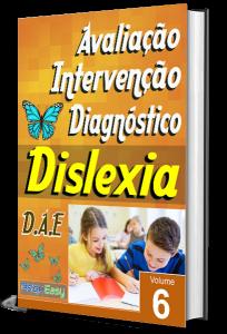 Dislexia – Avaliação, Intervenção e Diagnóstico – Vol.06