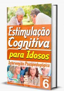 Estimulação Cognitiva para Idosos – Intervenção Psicopedagógica – vol.06 Impresso