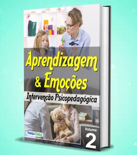 Intervenção Psicopedagógica - Emoções e Aprendizagem Vol.02