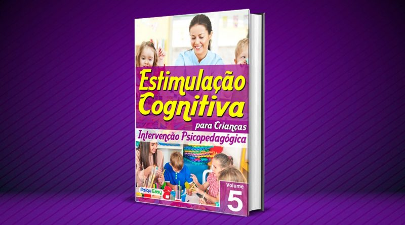 Estimulação Cognitiva para Crianças – Intervenção Psicopedagógica – vol.05