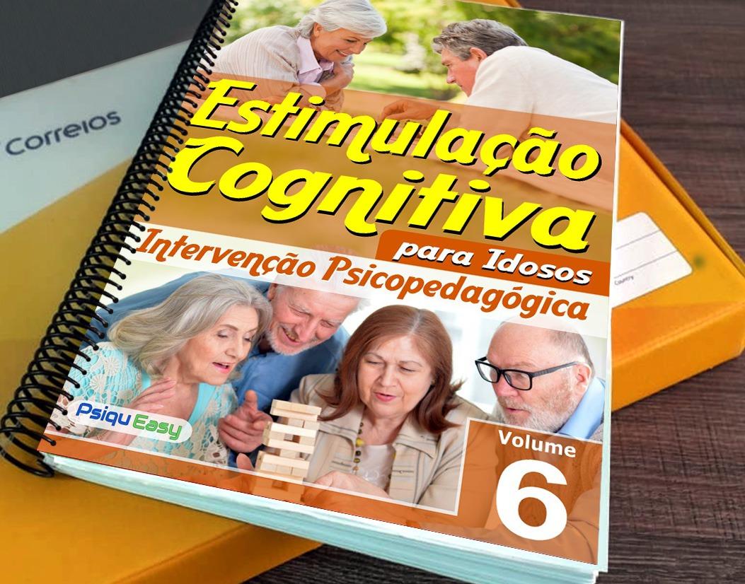 Estimulação Cognitiva para Idosos - Intervenção Psicopedagógica - vol.06