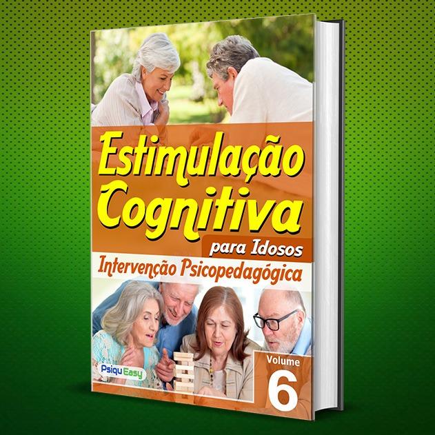 Estimulação Cognitiva para Idosos – Intervenção Psicopedagógica – vol.06