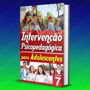 Intervenção Psicopedagógica para Adolescentes vol07