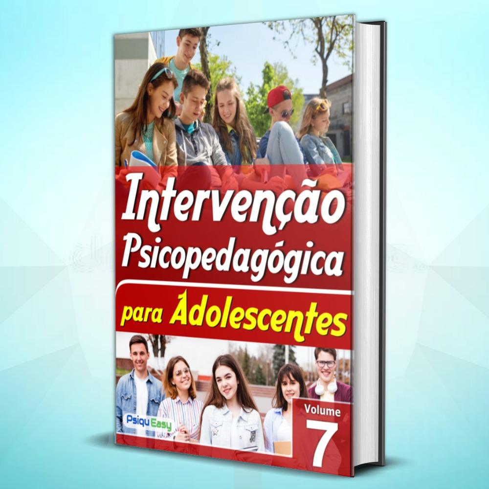 Intervenção Psicopedagógica Adolescentes volume 07