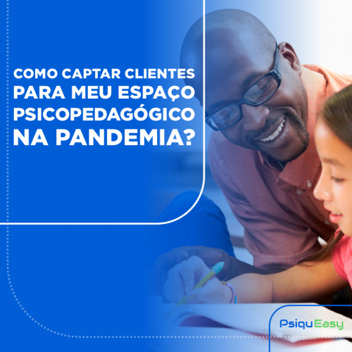 Blog_-_Como_Captar_Clientes_na_Pandemia_(Psicopedagogia)_ATUALIZADO