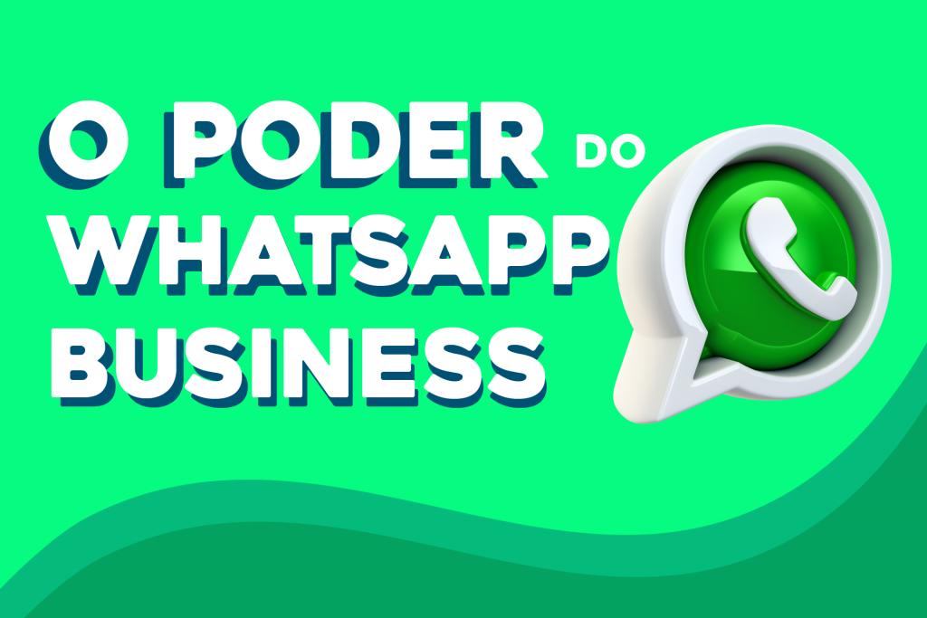 o-poder-do-whatsapp-business-para-o-seu-negocio