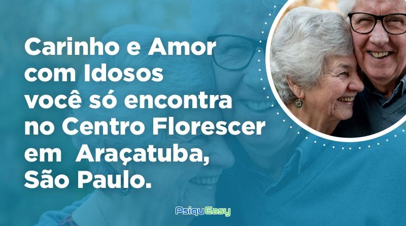 Carinho_e_Amor_com_Idosos_você_só_encontra_no_Centro_Florescer_em__Araçatuba_–_São_Paulo