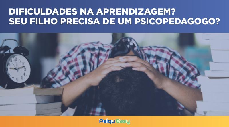 Dificuldades_na_Aprendizagem_Seu_Filho_Precisa_de_um_Psicopedagogo
