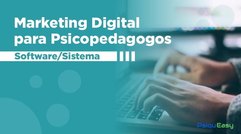 Marketing_Digital_para_Psicopedagogos_-_Software_Sistema