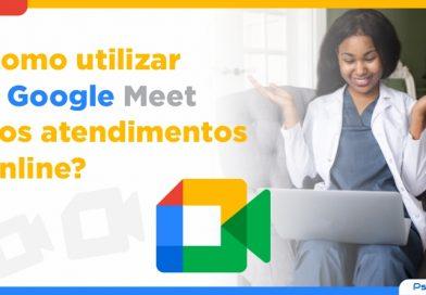 Como utilizar o Google Meet nos atendimentos online?