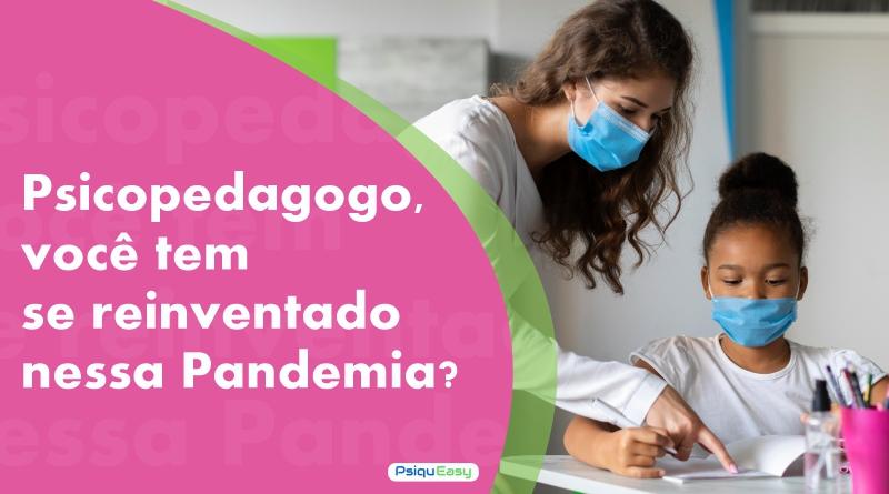 Psicopedagogo,_você_tem_se_reinventado_nessa_Pandemia