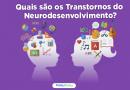 Quais_são_os_Transtornos_do_NeuroDesenvolvimento_BLOG