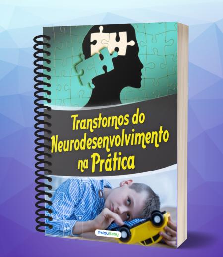 Transtornos do Neurodesenvolvimento na Prática